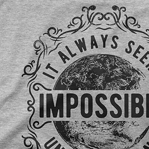 It Always Seems Impossible Until It Is Done Femme T-shirt