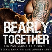 Bearly Together: Big Paw Security, Book 6 | Becca Fanning