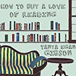 How to Buy a Love of Reading | Tanya Gibson