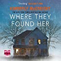 Where They Found Her Hörbuch von Kimberly McCreight Gesprochen von: Laurence Bouvard