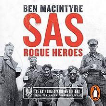 SAS: Rogue Heroes: The Authorised Wartime History Audiobook by Ben Macintyre Narrated by Ben Macintyre