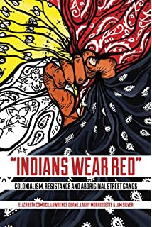 How societies work class power and change in a canadian context indians wear red colonialism resistance and aboriginal street gangs fandeluxe Image collections