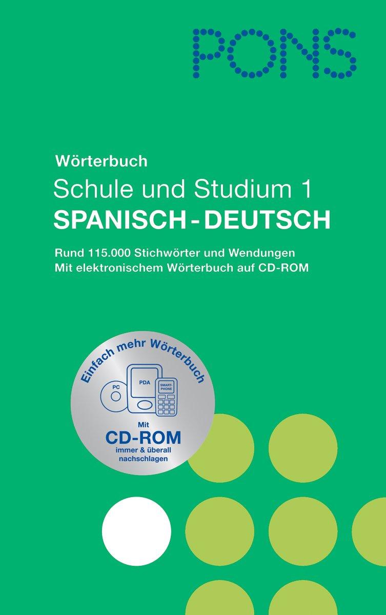 PONS Wörterbuch für Schule und Studium/Spanisch. Neubearbeitung: Spanisch-Deutsch mit CD-ROM