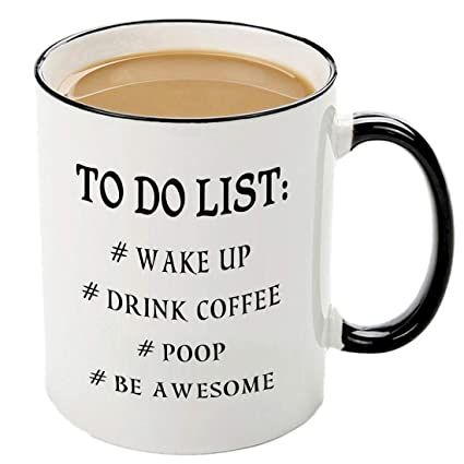 Amazon Funny To Do List Mug 11 OZ Coffee Tea Cup Idea Birthday