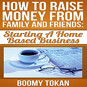 How to Raise Money from Family and Friends Audiobook