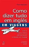 Como Dizer Tudo em Inglês em Viagens