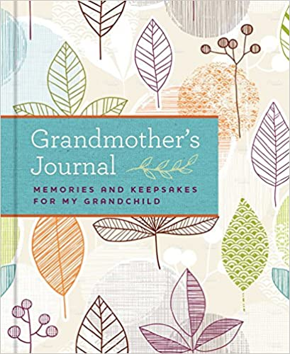 Grandmother's Journal: Memories and Keepsakes for My Grandchild Hardcover best gifts for grandmas