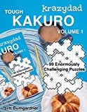 Krazydad Tough Kakuro Volume 1: 99 Enormously Challenging Puzzles