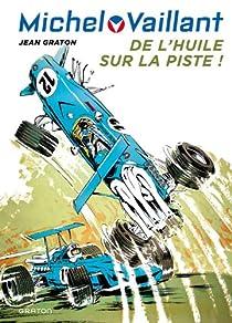 Michel Vaillant, Tome 18 : De l'huile sur la piste ! par Graton