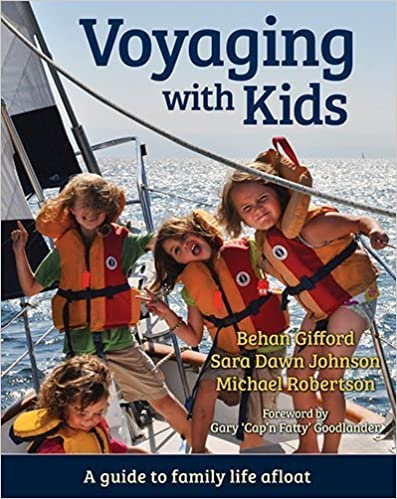 Book Voyaging With Kids - A Guide to Family Life Afloat by Behan Gifford (2015-09-18)