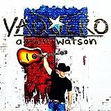 Aaron Watson - 'Vaquero'