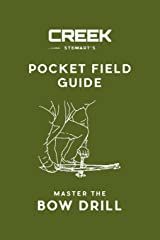Pocket Field Guide: Master the Bow Drill Paperback