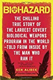 img - for Biohazard: The Chilling True Story of the Largest Covert Biological Weapons Program in the World--Told from Inside by the Man Who Ran It book / textbook / text book