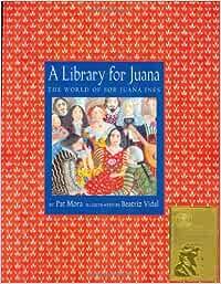 A Library for Juana: The World of Sor Juana Ines: Amazon