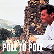 Michael Palin: Pole to Pole | Michael Palin