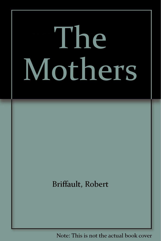 BRIFFAULT THE MOTHERS EPUB
