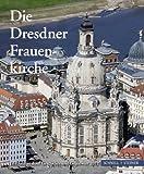 Die Dresdner Frauenkirche : Jahrbuch Zu Ihrer Geschichte und Gegenwart 2012, Gesellschaft zur F&ouml and rderung der Frauenkirche e. V., 3795426553