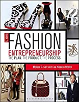 Guide to Fashion Entrepreneurship: The Plan, the Product, the Process