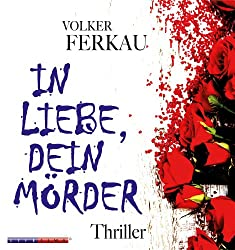 In Liebe dein Mörder