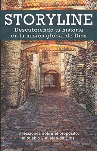 Storyline: Descubriendo tu historia en la mision global de Dios (Spanish Edition) [Storyline] (Tapa Blanda)