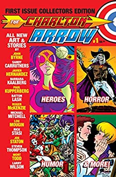 The Charlton Arrow #1: First Issue Collectors Edition by [Kupperberg, Paul, McKenzie, Roger, Thompson, Stephen, Wilson, Larry]