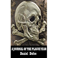 A Journal Of The Plague Year By Daniel Defoe An Annotated Edition (English Edition)