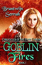 Goblin Fires (Chronicles of the Four Courts Book 1)