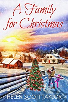 A Family for Christmas (Contemporary Romance Novella) by [Taylor, Helen Scott]