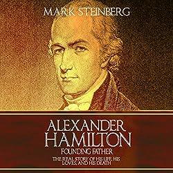 Alexander Hamilton - Founding Father