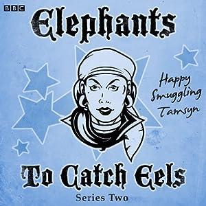 Elephants to Catch Eels: Complete Series 2 Audiobook