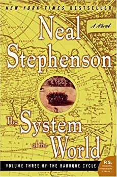 The System of the World: Volume Three of the Baroque Cycle by [Stephenson, Neal]