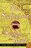 The System of the World: Volume Three of the Baroque Cycle