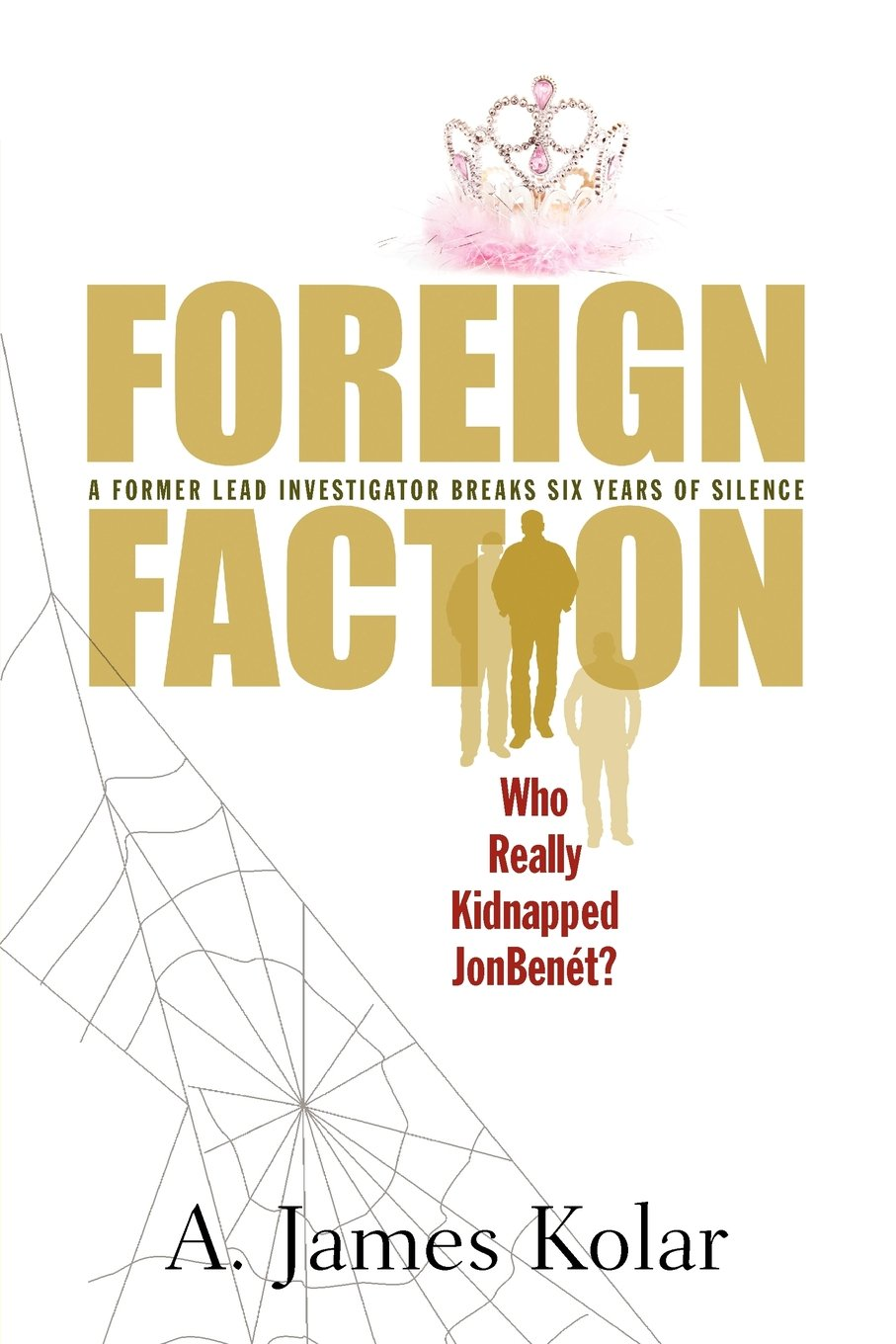 Foreign Faction - Who Really Kidnapped JonBenet?