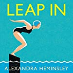 Leap In: A Woman, Some Waves and the Will to Swim | Alexandra Heminsley