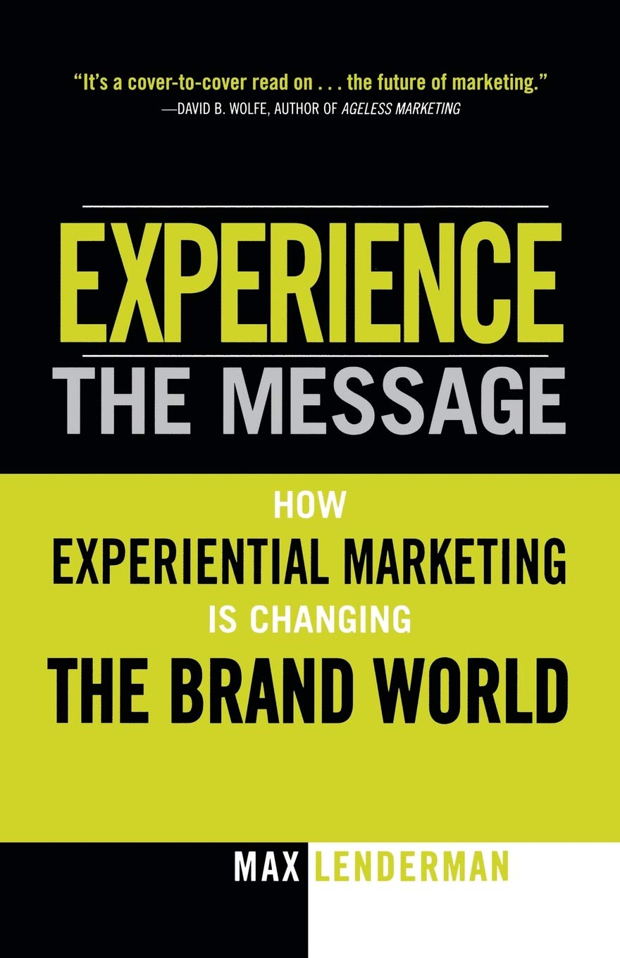Image result for Experience the Message: How Experiential Marketing Is Changing the Brand World