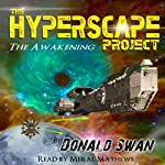 The Awakening: The Hyperscape Project, Book 1 | Donald Swan