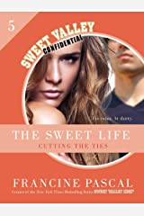 The Sweet Life #5: An E-Serial: Cutting the Ties (Sweet Valley Confidential) Kindle Edition
