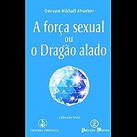 A força sexual ou o Drãgao alado (Izvor Collection)