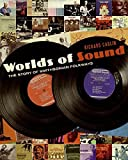 Worlds of Sound: The Story of Smithsonian Folkways by Richard Carlin (2008-10-14)