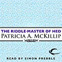 The Riddle-Master of Hed: Riddle-Master Trilogy, Book 1 Hörbuch von Patricia A. McKillip Gesprochen von: Simon Prebble