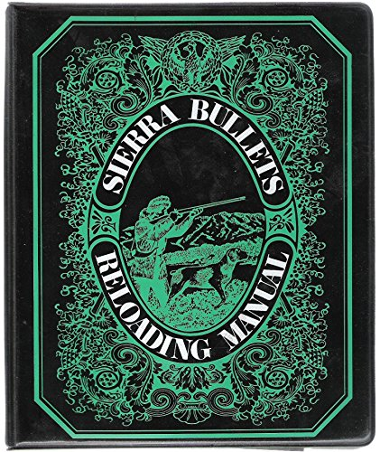 Sierra Bullets Reloading Manual (Sierra 5th Edition Rifle Handgun Reloading Manual)