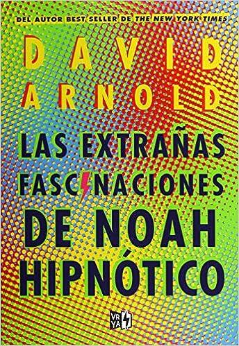 EXTRANAS FASCINACIONES DE NOAH HIPNOTICO