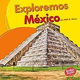 Exploremos México / Let's Explore Mexico (Exploremos Países / Let's Explore Countries) (Spanish Edition)