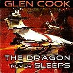 The Dragon Never Sleeps   Glen Cook