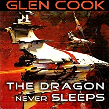 The Dragon Never Sleeps Audiobook by Glen Cook Narrated by Fleet Cooper