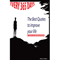 Every 365 days: The Best Daily Quotes To Make You Stronger::: for SUCCESS|BUSINESS|BOOKS|HUMOR... Learn and have fun (English Edition)