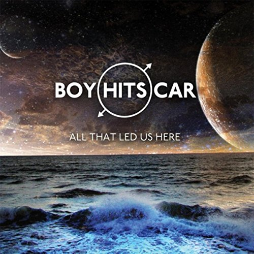 All That Led Us Here [Explicit] (Boy Hits Car)