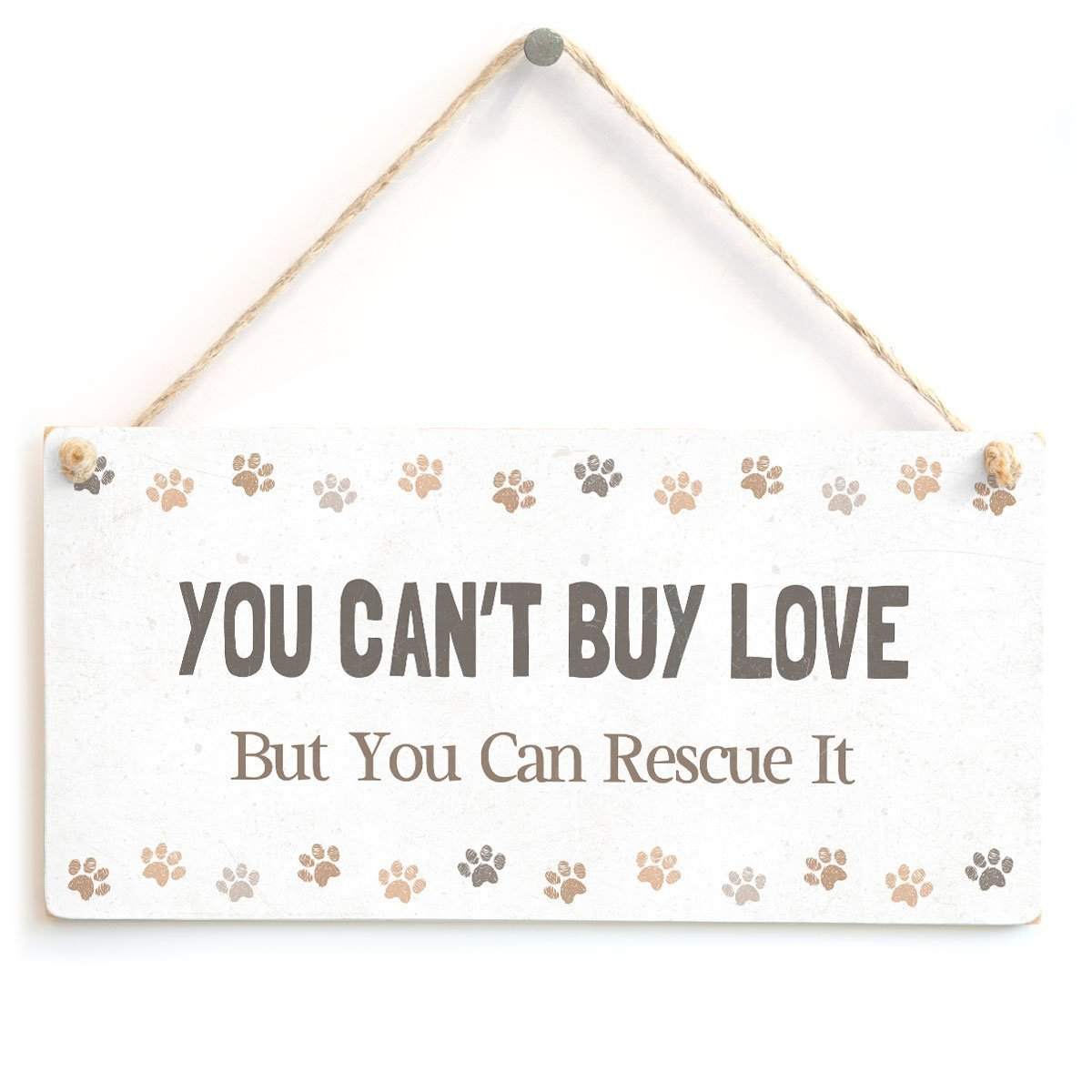 Cute Animal Rescue Sign for Rescue Cat and Rescue Dog Owners 10x5 Meijiafei You CAN/'T Buy Love But You Can Rescue It