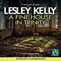 A Fine House in Trinity Audiobook by Lesley Kelly Narrated by Angus King