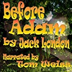Before Adam | Jack London
